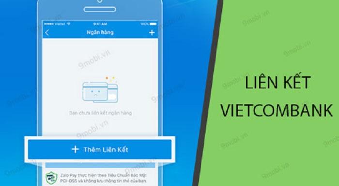 Hướng dẫn liên kết Zalopay với Vietcombank đơn giản chỉ trong vài bước 1